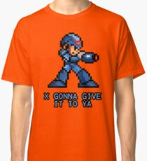 X Gonna Give it to Ya Classic T-Shirt