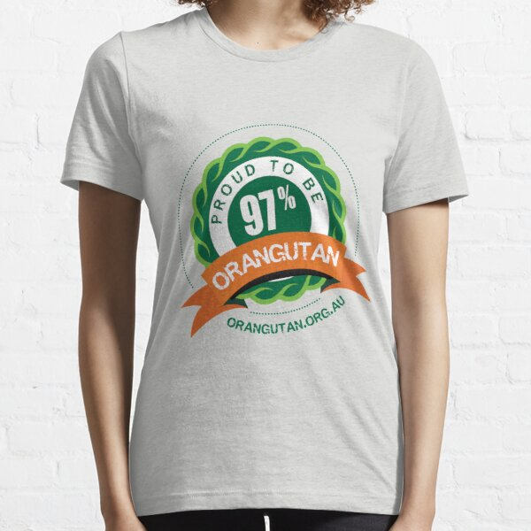 Proud to be 97% Orangutan Essential T-Shirt