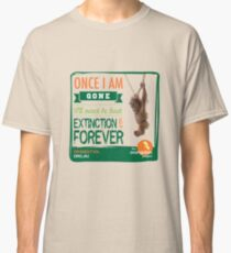 Once I'm Gone (Extinction is forever) Classic T-Shirt