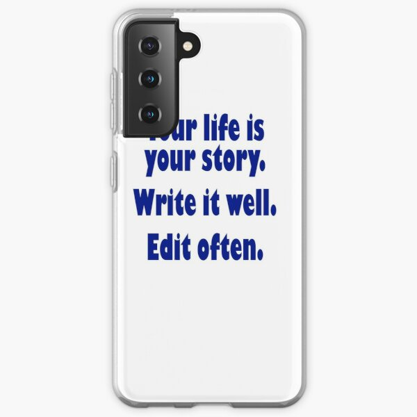 Your life is your story Samsung Galaxy Soft Case