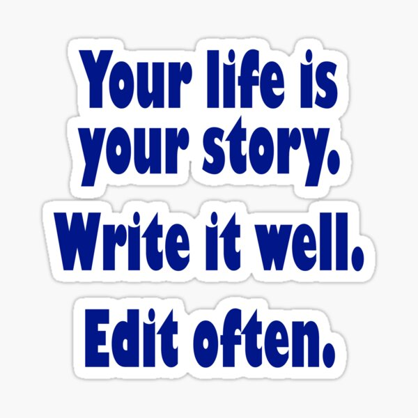 Your life is your story Sticker