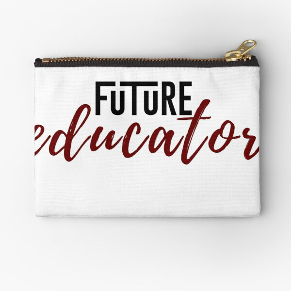 future educator Zipper Pouch
