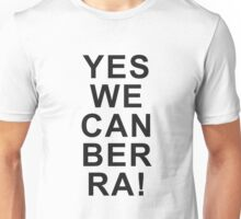 Yes We Can Ber Ra! Unisex T-Shirt