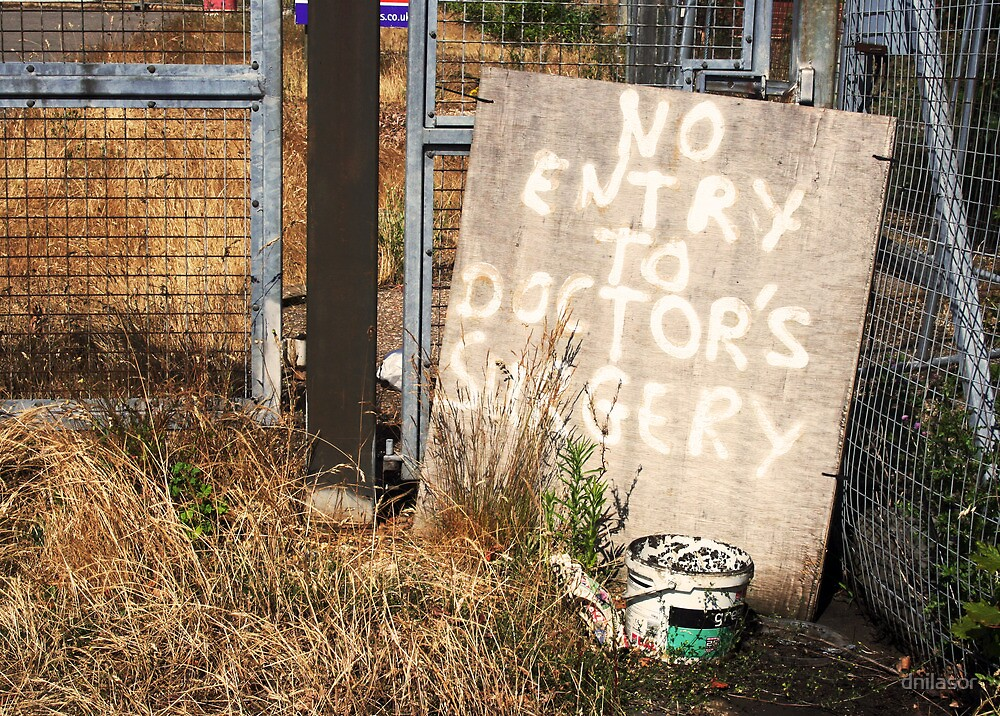 No Entry To Doctor's Surgery by dnilasor