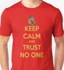 Keep Calm and Trust No One!!! Unisex T-Shirt