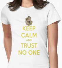 Keep Calm and Trust No One!!! Womens Fitted T-Shirt