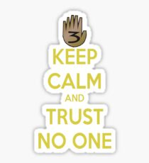 Keep Calm and Trust No One!!! Sticker