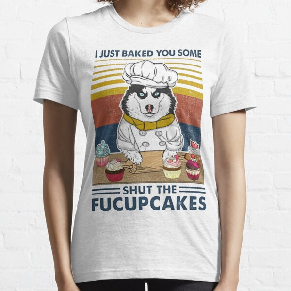 Funny Unisex T-shirt Sloth Try My New Recipe They are Called Shut The Fucupcakes Essential T-Shirt Birthday Gifts