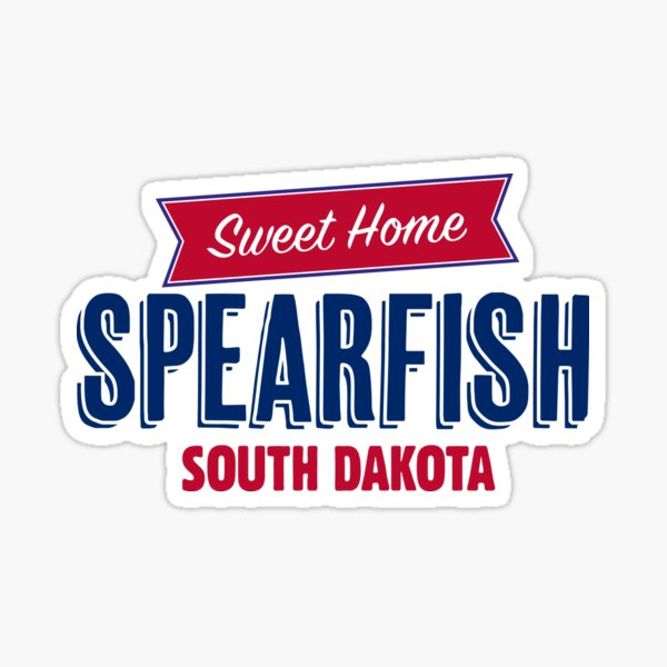 Sweet Home Spearfish, South Dakota Sign Sticker