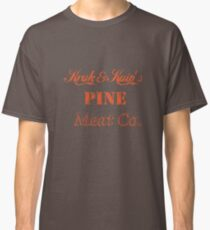 Kruk and Kuip's Pine Meat Company Classic T-Shirt