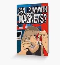Can I Play With Magnets? Greeting Card