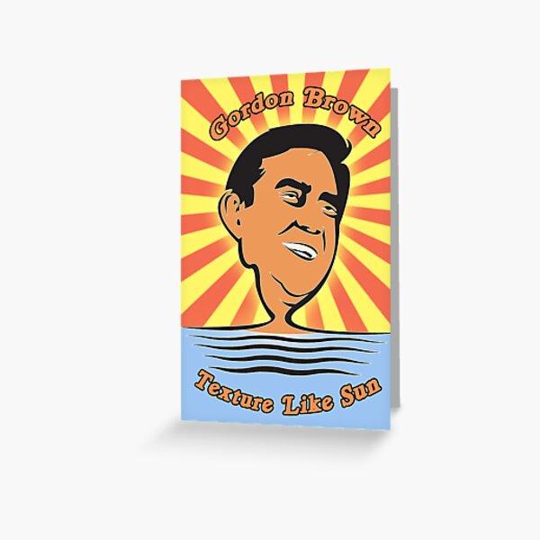 Gordon Brown, Texture Like Sun Greeting Card