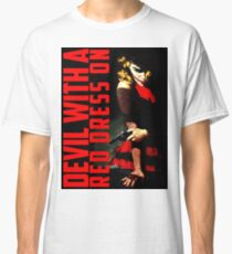 Devil with a Red Dress On Classic T-Shirt