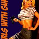 Classic Girls With Guns by sashakeen