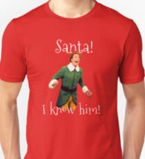 Santa! I Know Him! T-Shirt