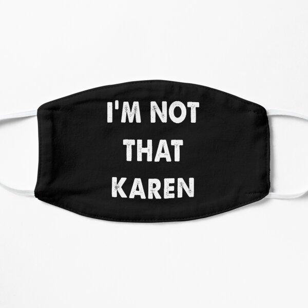 I'm not that Karen Mask