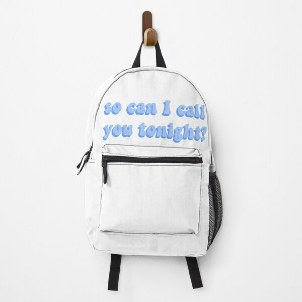 So can I call you tonight? Backpack