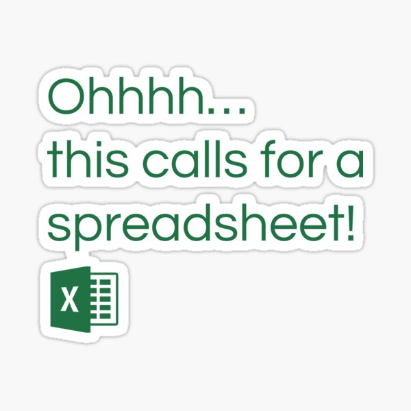 Excel - This calls for a spreadsheet Sticker