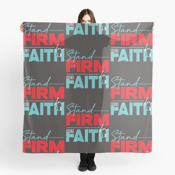 Stand Firm in Faith Scarf