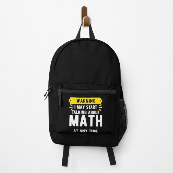 Warning I May Start Talking About Math At Any Time Backpack