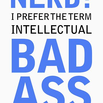 Intellectual Bad A$$ by DrEyehacker