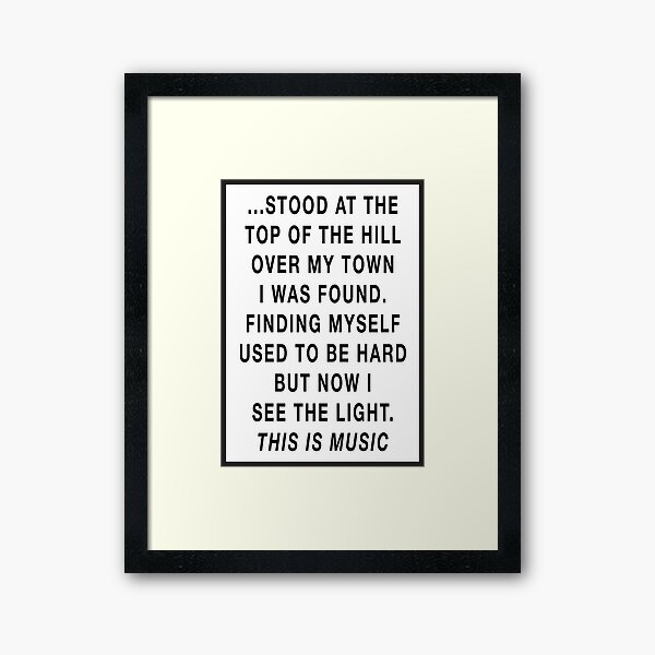 STOOD AT THE TOP OF THE HILL... [THIS IS MUSIC, THE VERVE] Framed Art Print