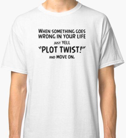 "Just yell ""Plot Twist!"" t-shirts & stickers (v2) by Zero Dean Classic T-Shirt"