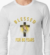 Religious 80th Birthday Gift Long Sleeve T-Shirt