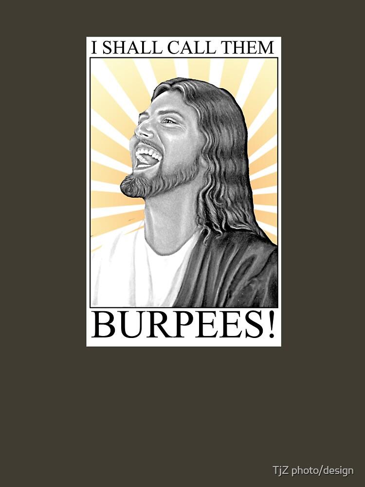 I shall call them BURPEES! | Unisex T-Shirt