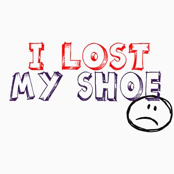 I lost my shoe by drummerlisa