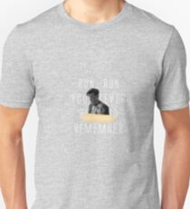 Run and Remember Unisex T-Shirt
