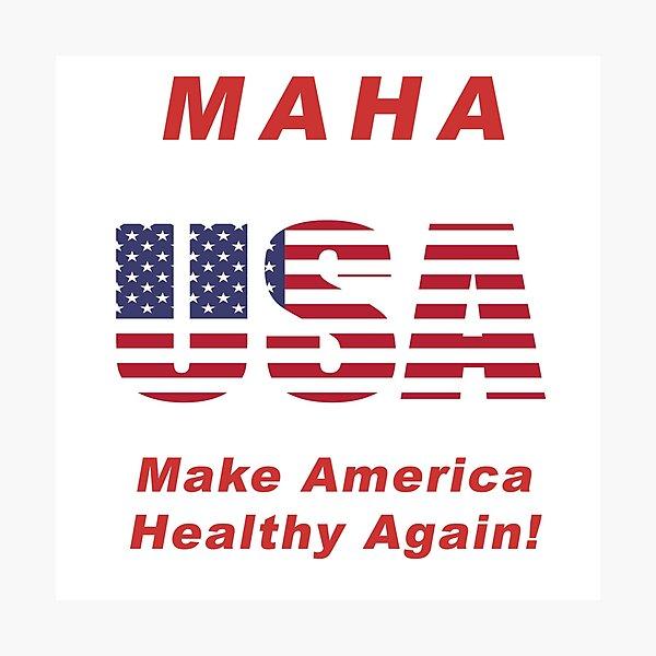Make America Healthy Again - MAHA Photographic Print