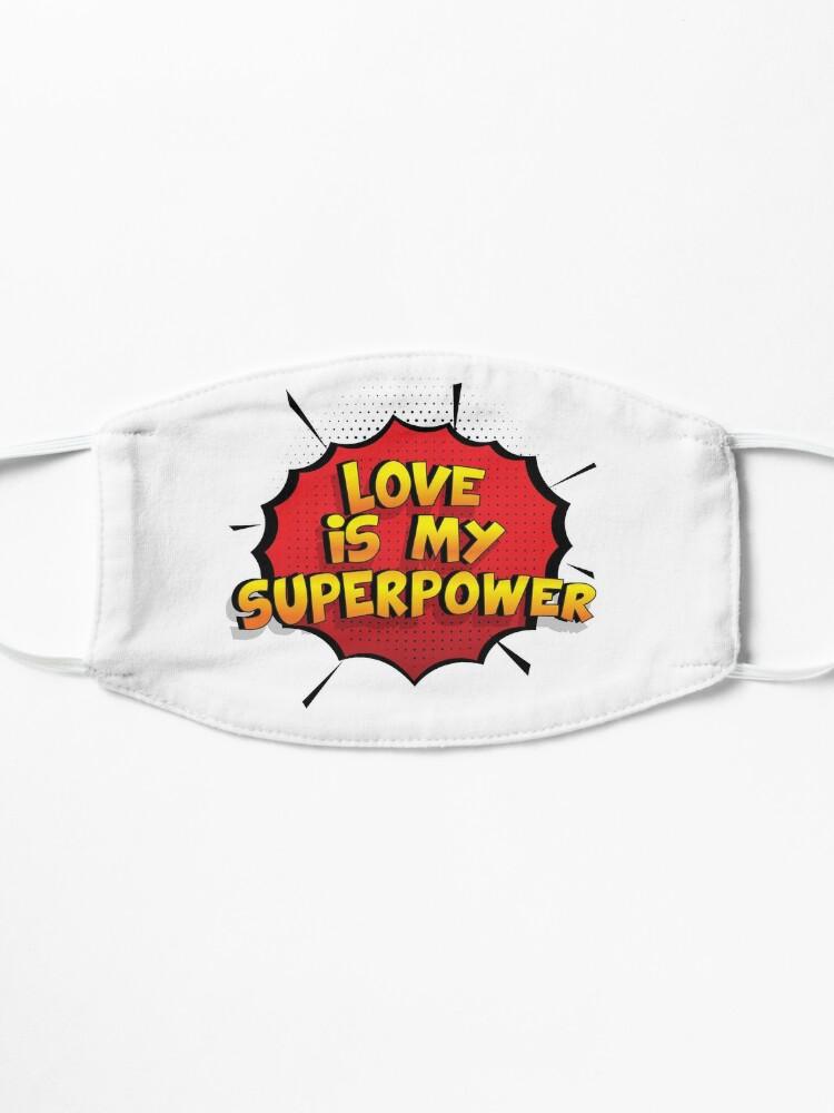 Alternative Ansicht von Love ist mein Superpower Lustiges Love Designgeschenk Maske