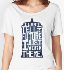 I Can't Tell The Future Women's Relaxed Fit T-Shirt