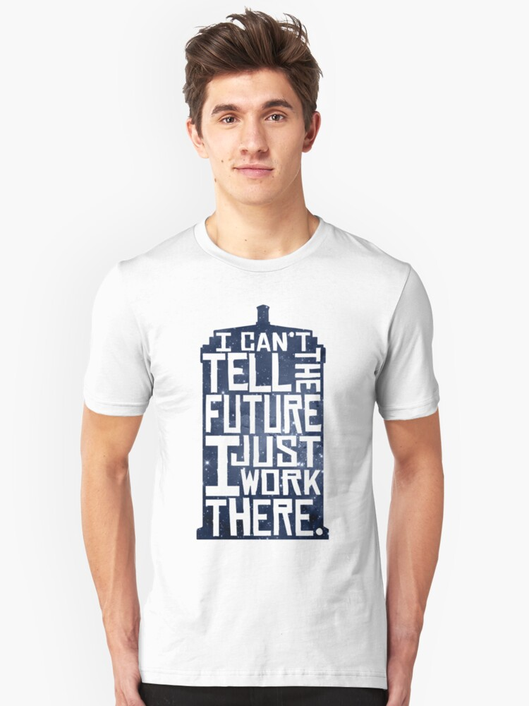 """""""I Can't Tell The Future"""" Unisex T-Shirt By Digital-phx"""