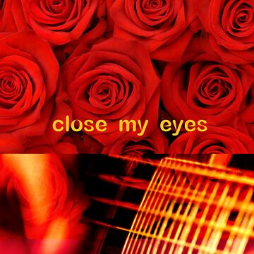 close my eyes by rosetremaine