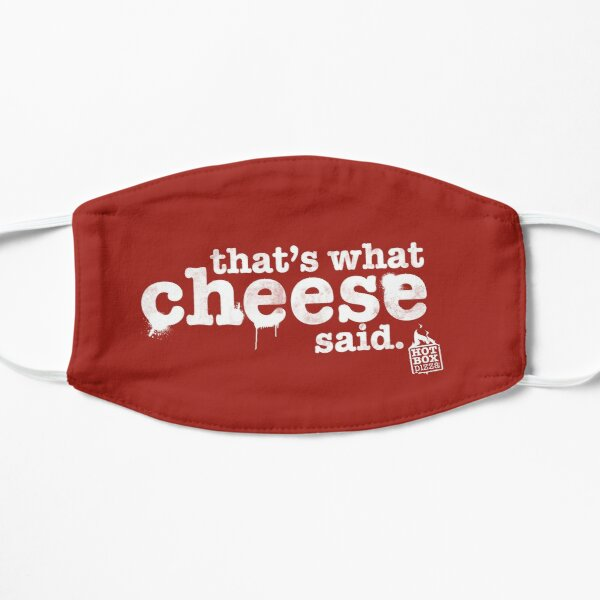That's What Cheese Said Flat Mask