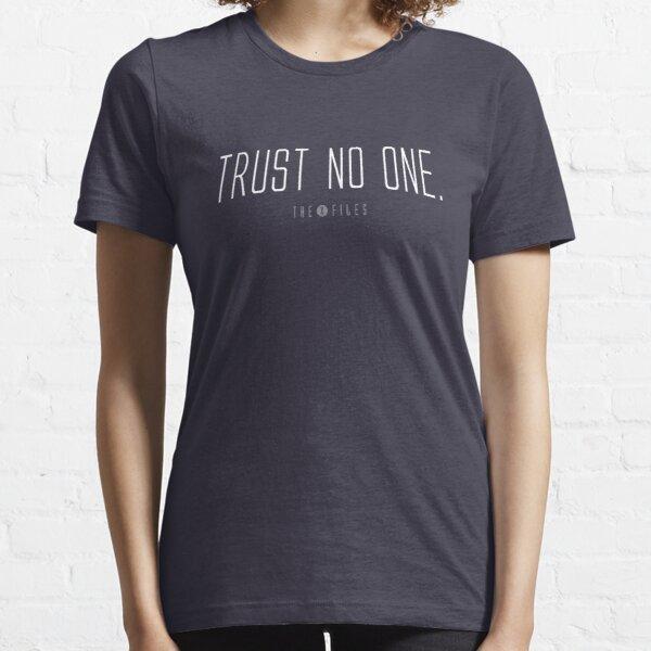 Ne fais confiance a personne. T-shirt essentiel
