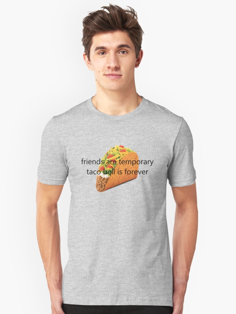 taco bell is life Unisex T-Shirt Front