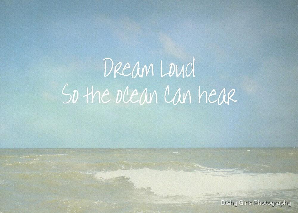 Dream Loud by Dishy Girls Photography
