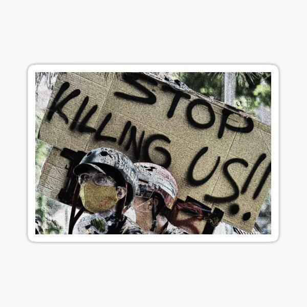Stop Killing Us #1 Sticker