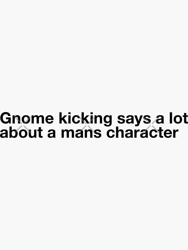 """Babette quote """"gnome kicking says a lot about a mans character"""" by claire-marie-23"""