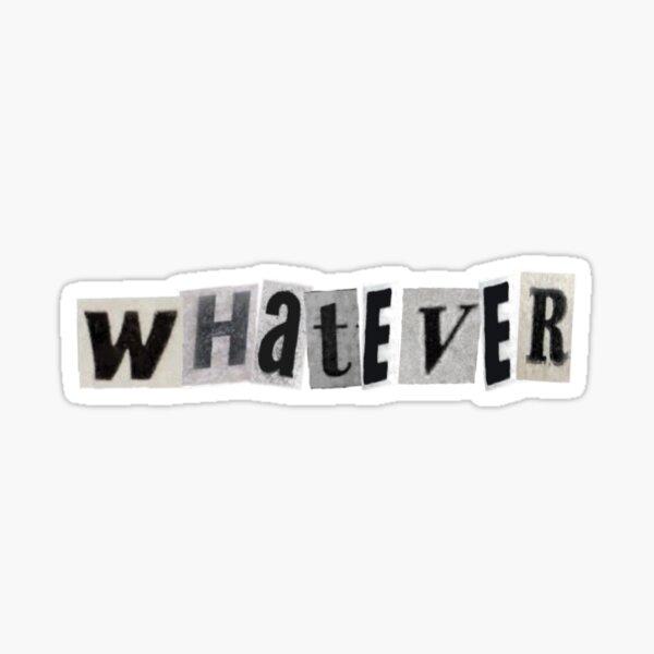 whatever quote Sticker