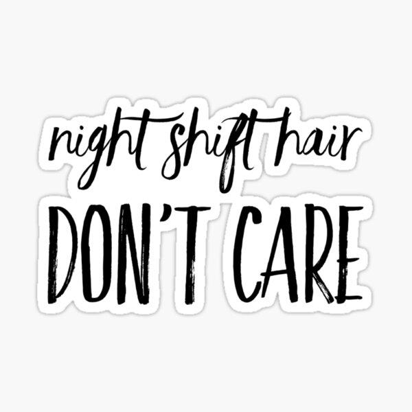 Night Shift Hair  Sticker