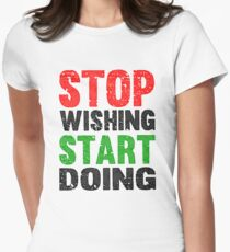 Stop Wishing Start Doing   Vintage Style Womens Fitted T-Shirt
