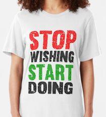 Stop Wishing Start Doing | Vintage Style Slim Fit T-Shirt