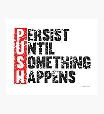 Push Until Something Happens   Vintage Style Photographic Print