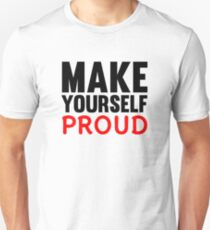 Make Yourself Proud | Fitness Slogan Unisex T-Shirt