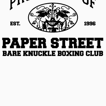 Property of Paper Street Bare Knuckle Boxing Club by BoomShirts