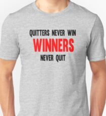 Quitters Never Win Winners Never Quit T-Shirt